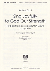Sing Joyfully to God Our Strength [SSSAAA] (No.1 from Two Sacred Hymns)
